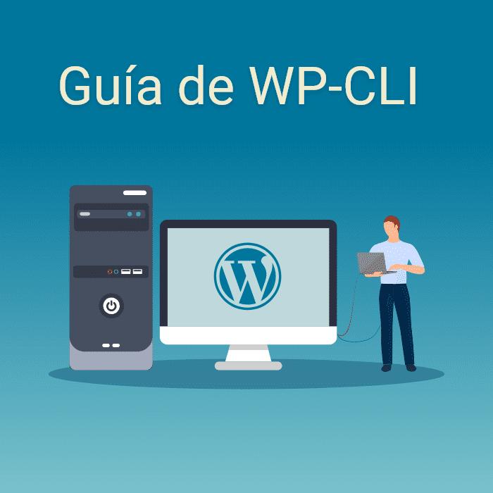 Guía de WP-CLI: Administra WordPress desde tu terminal