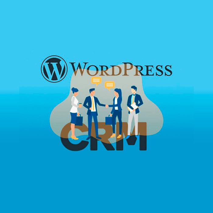 CRM para WordPress: Qué es y cómo implementarlo